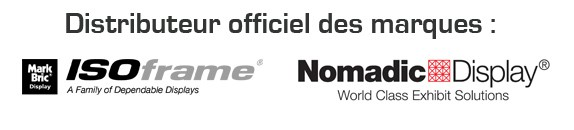 Distributeur des marques Mark Bric et Nomadic display